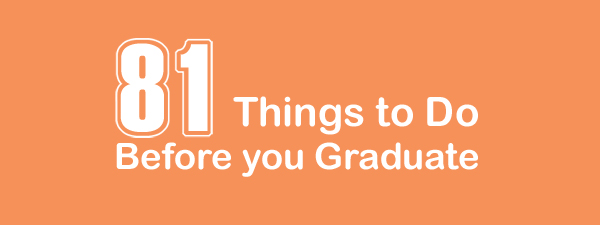 81 things to do before you graduate
