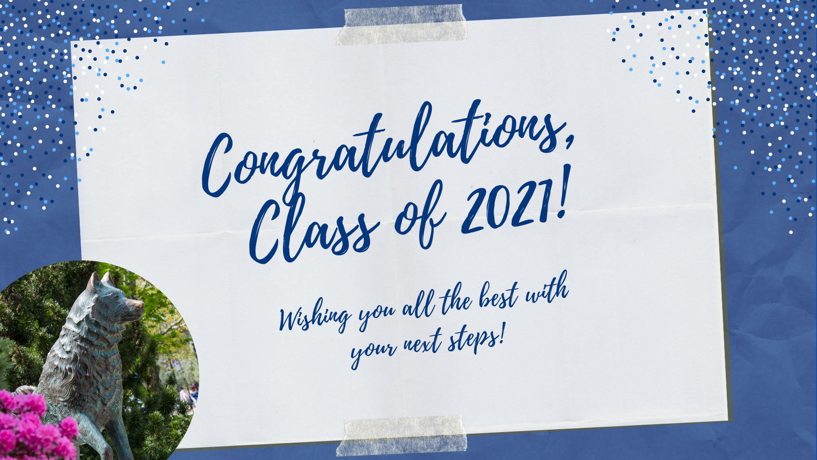 congratulations, Class of 2021 message with Jonathan statue in the corner